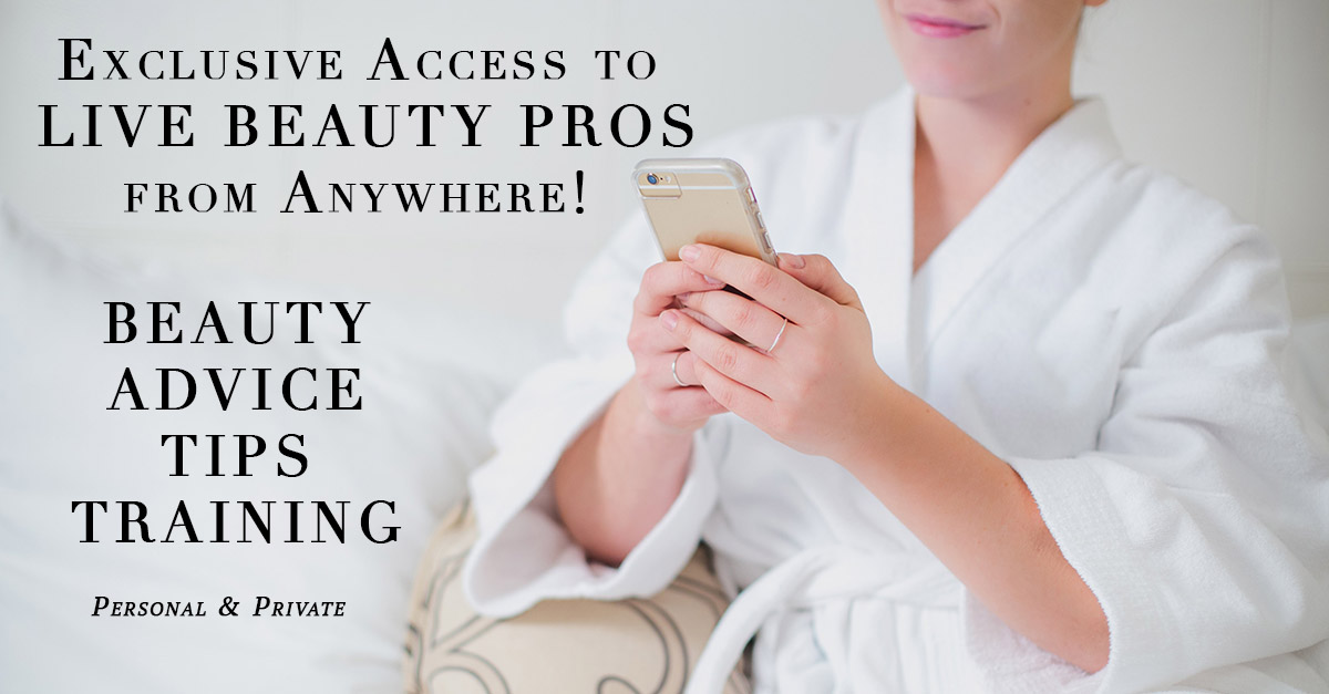 Beauty Pros give Advice from Anywhere